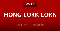 Hong lork lorn (2014) stream