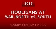 Película Hooligans at War: North vs. South