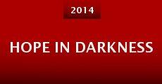Hope in Darkness (2014) stream