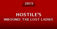 Película Hostile's Inbound: The Lost Ladies