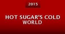 Película Hot Sugar's Cold World