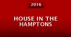 House in the Hamptons (2016) stream