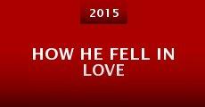 Película How He Fell in Love