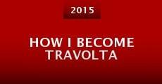 Película How I Become Travolta