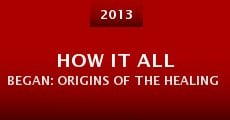 Película How It All Began: Origins of the Healing Tao System
