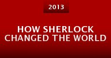 Película How Sherlock Changed the World