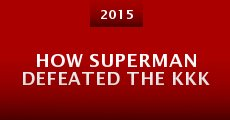 Película How Superman Defeated the KKK