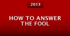 Película How to Answer the Fool