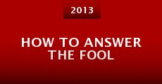 How to Answer the Fool (2013) stream