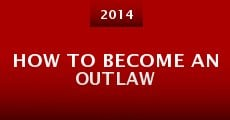 How to Become an Outlaw