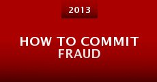 Película How to Commit Fraud