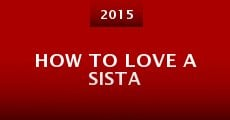 Película How to Love A Sista