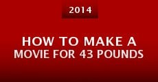 Película How to Make a Movie for 43 Pounds