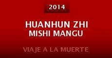Película Huanhun Zhi Mishi Mangu