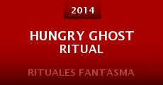 Hungry Ghost Ritual (2014) stream