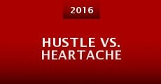 Película Hustle vs. Heartache