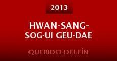 Hwan-sang-sog-ui geu-dae (2013) stream