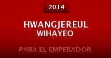 Película Hwangjereul Wihayeo