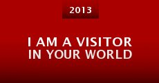 Película I Am a Visitor in Your World