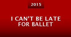 I Can't be Late for Ballet (2014) stream