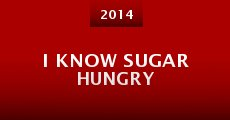 I Know Sugar Hungry (2014)