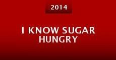 Película I Know Sugar Hungry