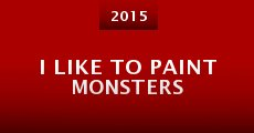 Película I Like to Paint Monsters