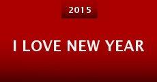 I Love New Year (2014) stream
