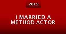 Película I Married a Method Actor