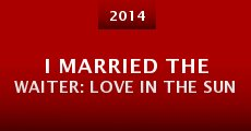 I Married the Waiter: Love in the Sun (2014) stream