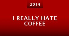 Película I Really Hate Coffee