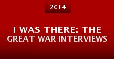 I Was There: The Great War Interviews (2014) stream