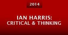 Ian Harris: Critical & Thinking (2014) stream