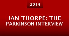 Ian Thorpe: The Parkinson Interview (2014) stream