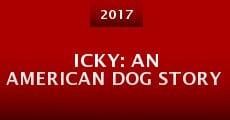 Película Icky: An American Dog Story