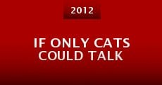 Película If Only Cats Could Talk