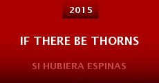 Película If There Be Thorns