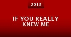 Película If You Really Knew Me