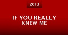 If You Really Knew Me (2013) stream