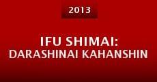Ifu shimai: Darashinai kahanshin (2013)