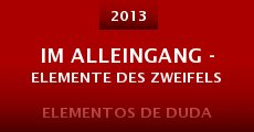 Ver película Im Alleingang - Elemente des Zweifels