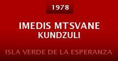 Película Imedis mtsvane kundzuli