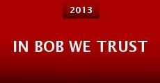 Película In Bob We Trust