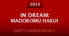 In dream: Madoromu hakui (2013)