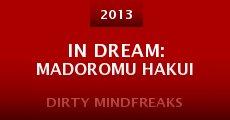 In dream: Madoromu hakui (2013) stream