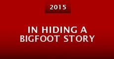 Película In Hiding a Bigfoot Story