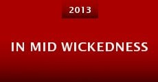In Mid Wickedness (2013)