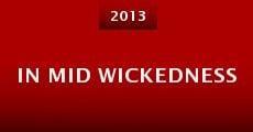In Mid Wickedness (2013) stream