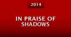 In Praise of Shadows (2014) stream