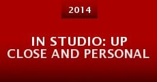In Studio: Up Close and Personal (2014) stream